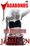 On the Run: (Vagabonds Book 1)