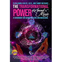 The Transformational Power of Sound and Music: A Handbook for Sound Healers and Musicians (English Edition)
