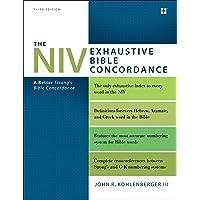 The NIV Exhaustive Bible Concordance, Third Edition: A Better Strong's Bible Concordance