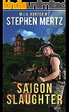 Saigon Slaughter (M.I.A. Hunter Book 7)
