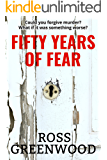 FIFTY YEARS OF FEAR: When living means taking a chance (Dark Lives Book 1)