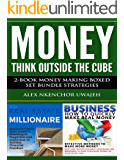 Money: Think Outside the Cube: 2-Book Money Making Boxed Set Bundle Strategies