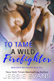 To Tame a Wild Firefighter (Red Hot Reunions Book 2) (English Edition)