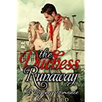 The Duchess Runaway: A Duchess Romance Short Story (The Pendleton Regency Romance Series Book 2) (English Edition)