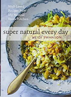 Super natural cooking five delicious ways to incorporate whole and super natural every day well loved recipes from my natural foods kitchen forumfinder Image collections