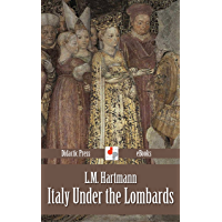 Italy Under the Lombards (Illustrated) (English Edition)