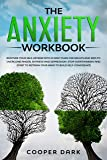 THE ANXIETY WORKBOOK: Recover Your Self-Esteem With a Daily Plan for Adults and Kids to Overcome Anger,Shyness and Depression.Stop Overthinking and Start to Retrain your Mind to Build Self-Confidence
