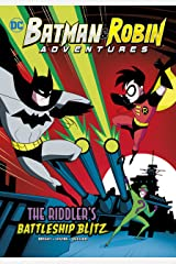 The Riddler's Battleship Blitz (Batman & Robin Adventures) Kindle Edition