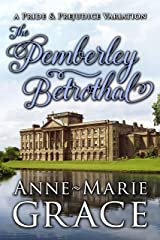 The Pemberley Betrothal: A Pride and Prejudice Variation Kindle Edition