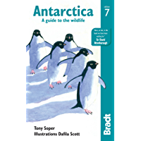 Antarctica: A Guide to the Wildlife (Bradt Travel Guides (Wildlife Guides))