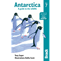 Antarctica: A Guide to the Wildlife (Bradt Travel Guides (Wildlife Guides)) (English Edition)