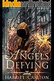 Angels Defying (Angels Rising Book 3)