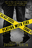 Playing with Fire (Geek Girl Mysteries Book 1)