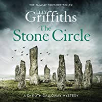 The Stone Circle: The Dr Ruth Galloway Mysteries, Book 11