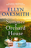 Summer at Orchard House: An utterly compelling and heart-warming summer romance (Blue Hills Book 1)