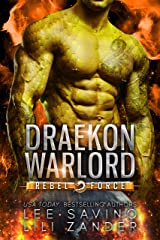 Draekon Warlord: A SciFi Dragon Shifter Romance (Rebel Force Book 4) Kindle Edition