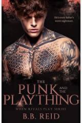 The Punk and the Plaything (When Rivals Play Book 3) Kindle Edition
