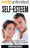 Self-Esteem: Discover the secrets to building confidence, beating low self-worth and battling your reptilian brain (self esteem for men, charisma, self ... for women, self esteem for children Book 1)