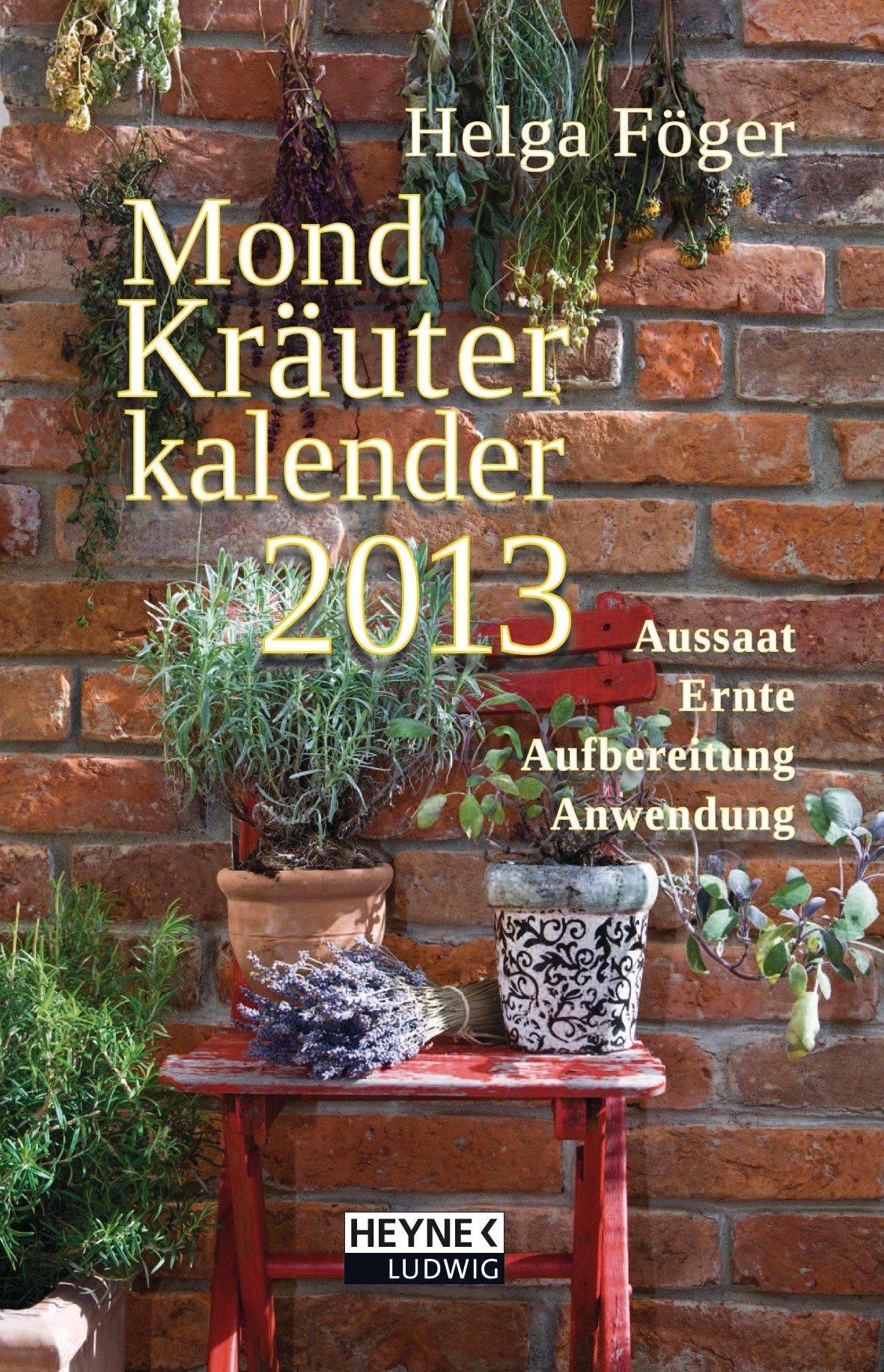 Mond Kräuterkalender 2013: Taschenkalender