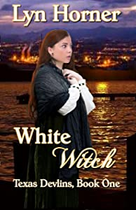 White Witch: Texas Devlins Book One