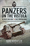 Panzers on the Vistula: Retreat and Rout in East Prussia 1945 (English Edition)