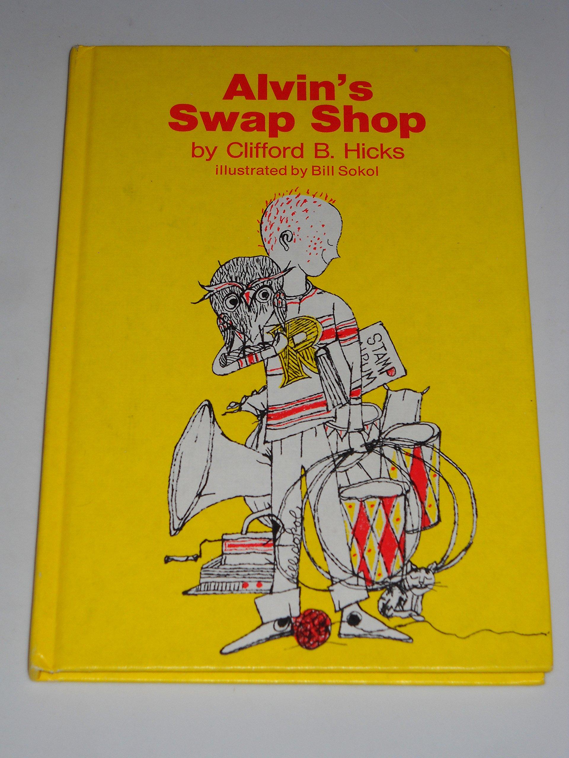 083105931dcb Alvin's Swap Shop: Clifford B. Hicks, Bill Sokol: 9780030898051 ...