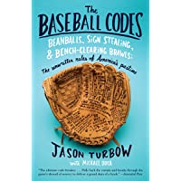 The Baseball Codes: Beanballs, Sign Stealing, and Bench-Clearing