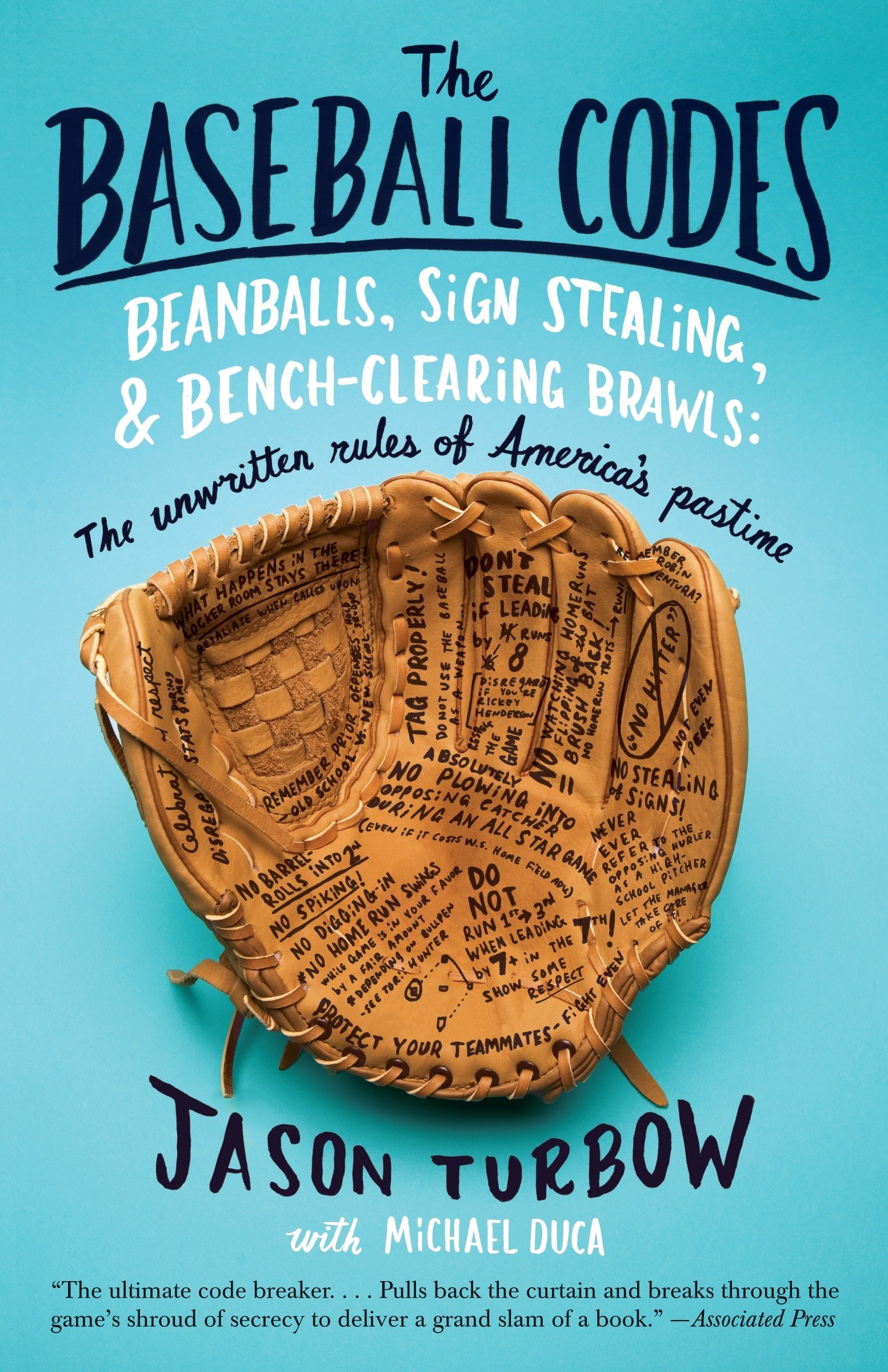 The Baseball Codes: Beanballs, Sign Stealing, and Bench-Clearing ...