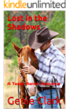 Lost in the Shadows: A Texas Ranch Romance (The McNaughton Legacy Book 4)
