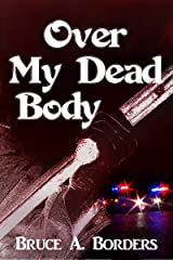 Over My Dead Body Kindle Edition