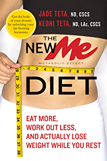 The New ME Diet: Eat More, Work Out Less, and Actually Lose Weight