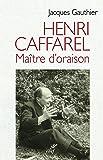 Henri Caffarel : Maître d'oraison