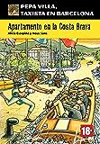 Apartamento en la Costa Brava (Pepa Villa, taxista en Barcelona) (Spanish Edition)
