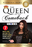 The Queen of the Comeback: 7 Ways for Anyone to Bounce Back from Life's Obstacles: Win at Everything from Careers & Wealth to Relationships & Spirituality (And All Else in Between)