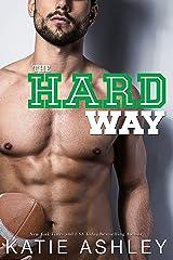 The Hard Way: a Sports Romance Kindle Edition