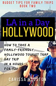 L.A. in a Day: Hollywood: How to Take a Family-Friendly Hollywood Tourist Trap Day Trip in 4 Hours for $20 (Budget Tips for Family Trips)