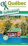 Guide du Routard Québec, Ontario et Provinces maritimes 2015/2016