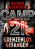 Camp 21: Grenzenlos gefangen: (German Edition)