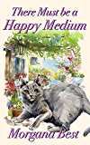 There Must be a Happy Medium: Cozy Mystery (Prime Time Crime Book 3)