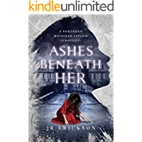 Ashes Beneath Her: A Northern Michigan Asylum Novel