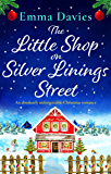 The Little Shop on Silver Linings Street: An absolutely unforgettable Christmas romance (English Edition)