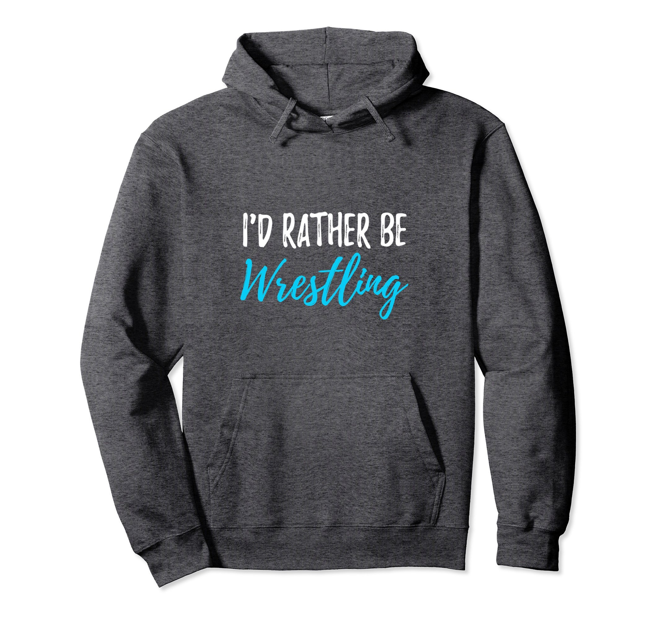 Unisex Wrestling Hoodie I'd Rather Be Wrestling Small Dark Heather