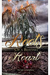 Roots of a Beating Heart Kindle Edition