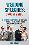 Wedding Speeches: Groom's Side: 12 Done For You Speeches: 4 – Best Man, 4 – Groom, 4 – Father of the Groom & Personalization Tips