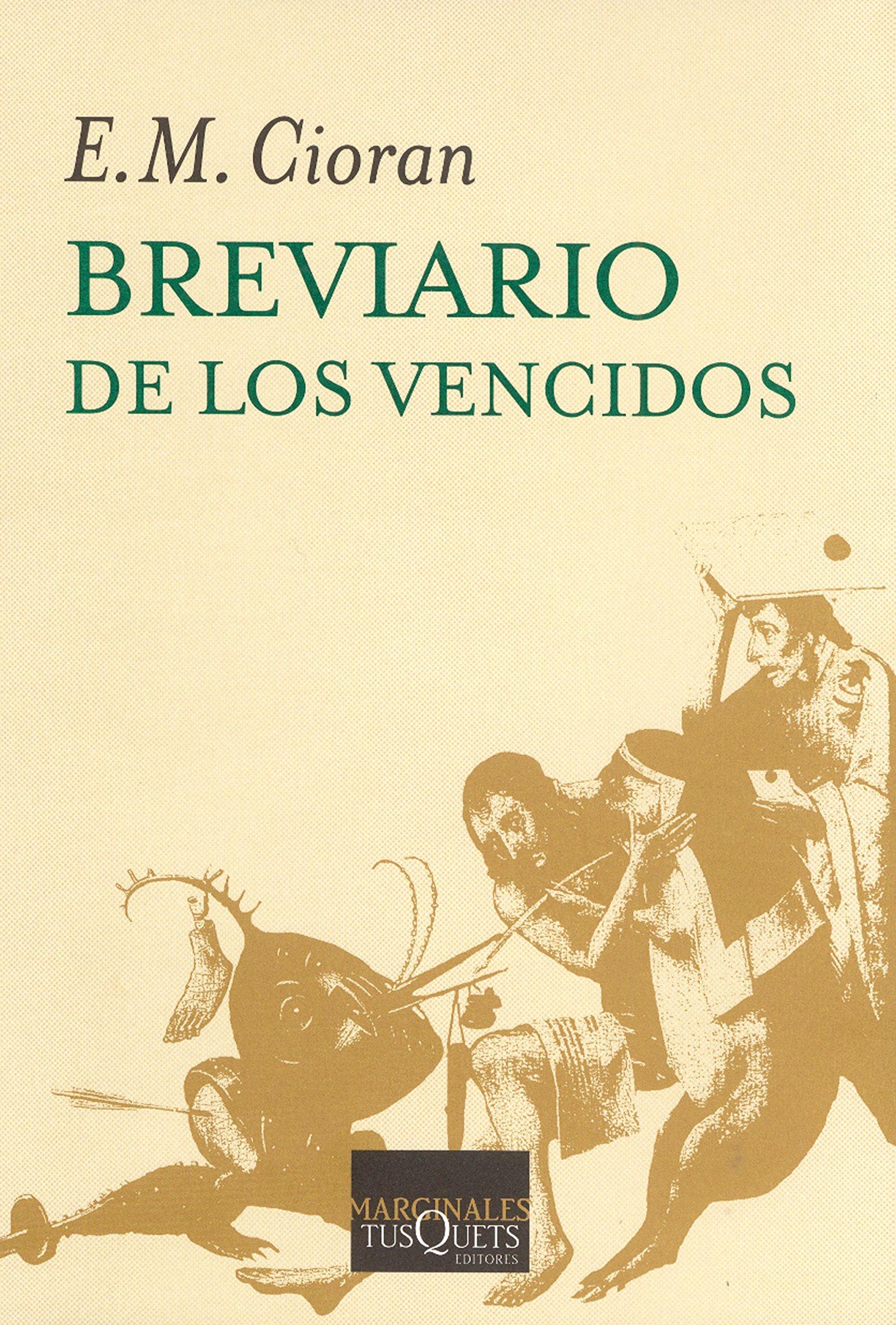 Breviario de los vencidos (FÁBULA): Amazon.es: Cioran, Emil: Libros