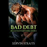 Bad Debt Book 1: Reluctant Gay BDSM (Bad Debt - Reluctant Gay BDSM) (English Edition)