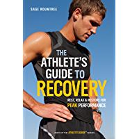 The Athlete's Guide to Recovery: Rest, Relax, and Restore for Peak Performance (English Edition)