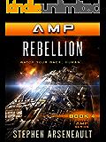 AMP Rebellion (English Edition)