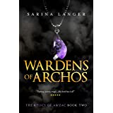 Wardens of Archos (Relics of Ar'Zac Book 2)