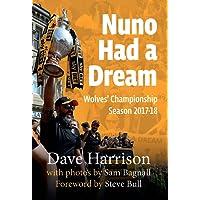 Nuno Had A Dream: Wolves' Championship Season 2017-18
